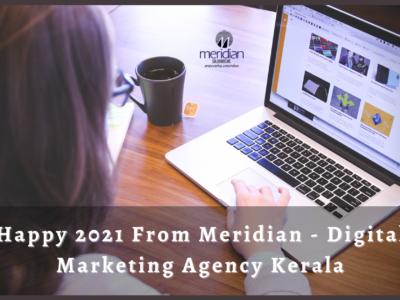 Happy 2021 From Meridian - Digital Marketing Agency Kerala